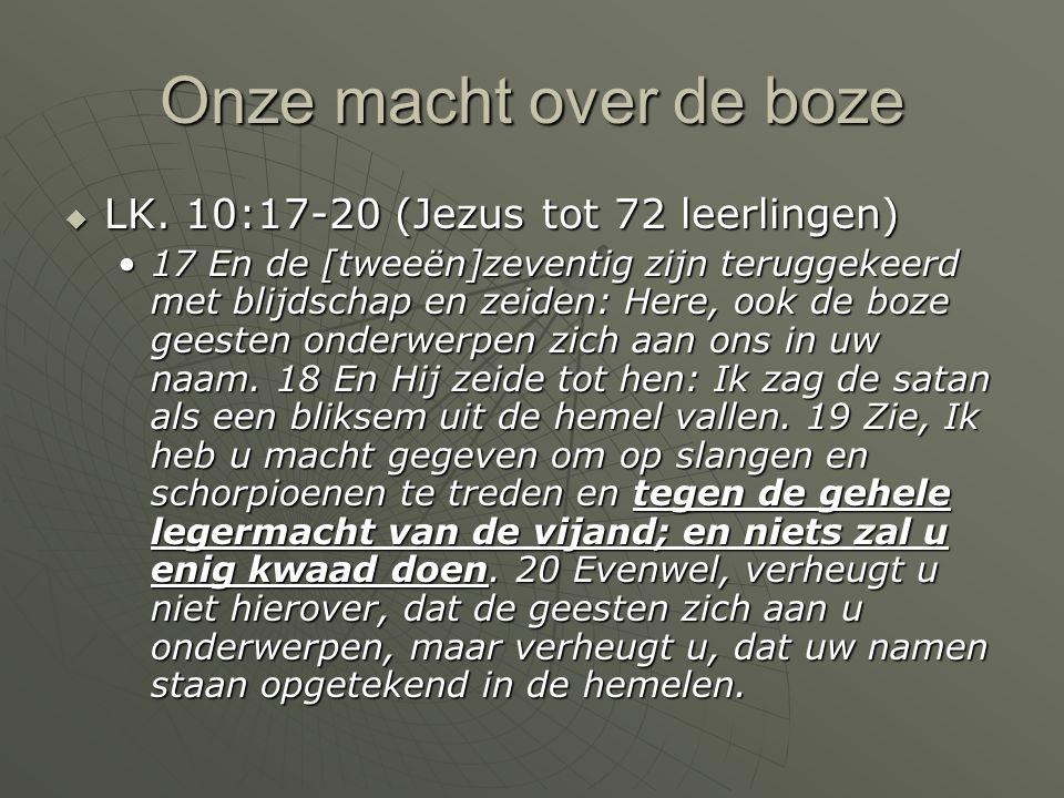 Onze macht over de boze LK. 10:17-20 (Jezus tot 72 leerlingen)