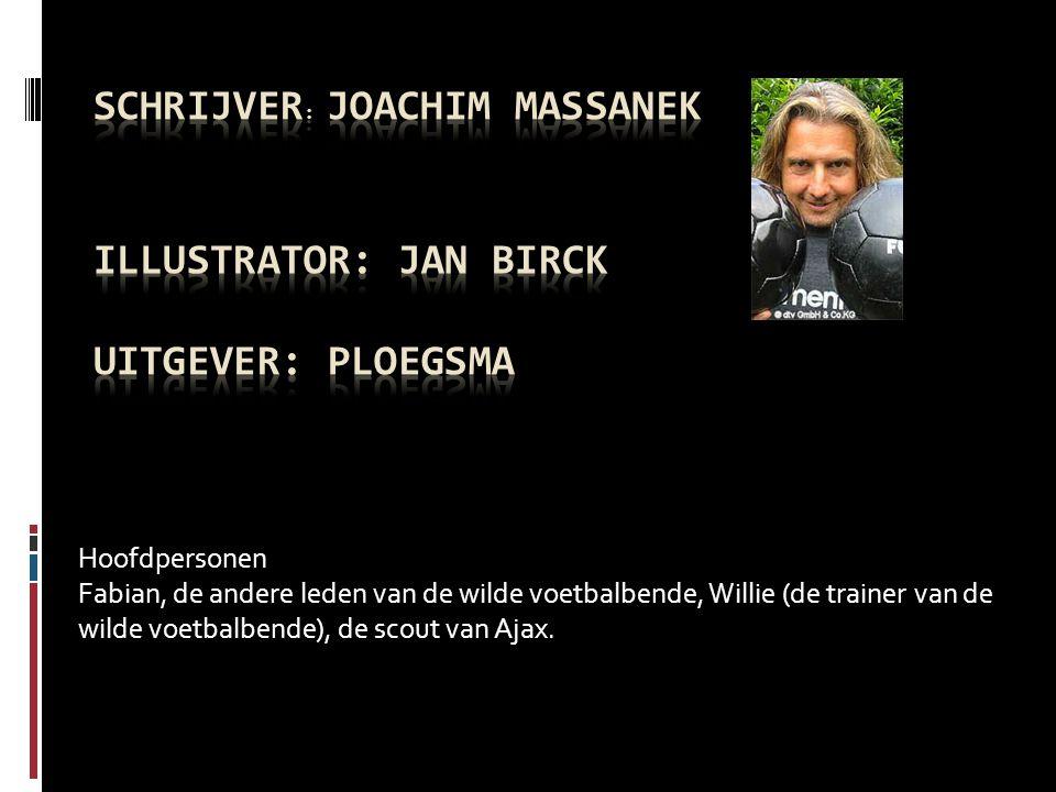 Schrijver: Joachim massanek illustrator: Jan Birck uitgever: ploegsma