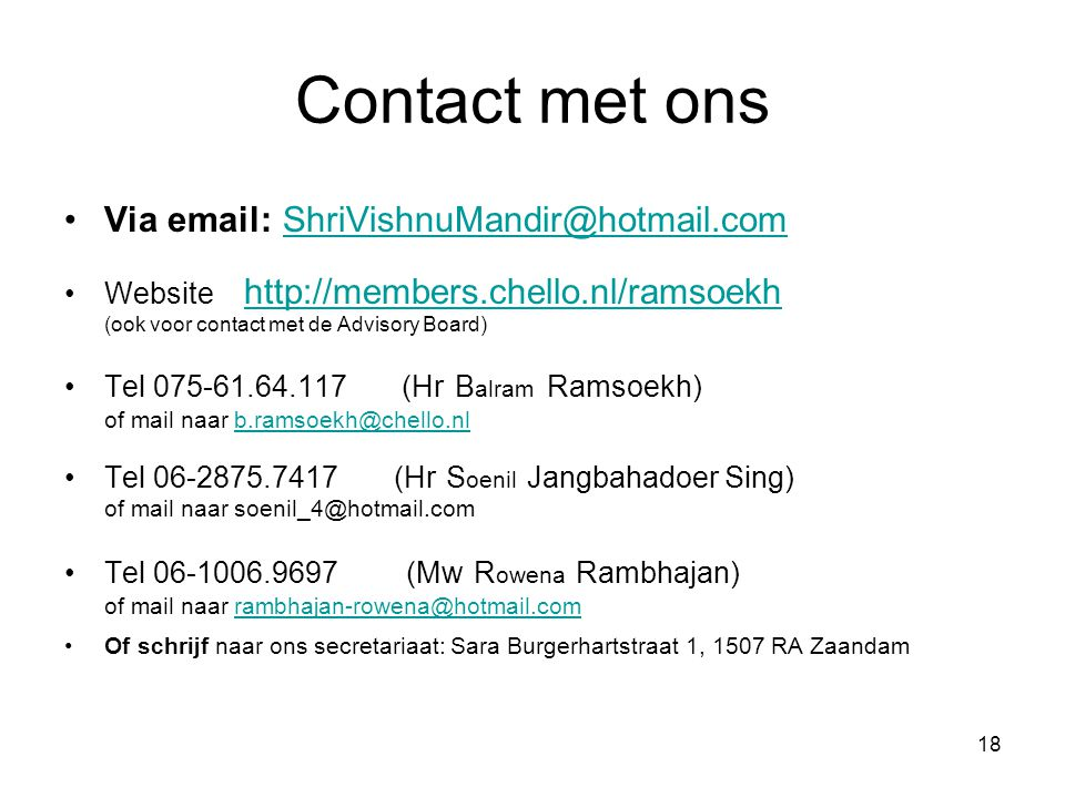 Contact met ons Via email: ShriVishnuMandir@hotmail.com.