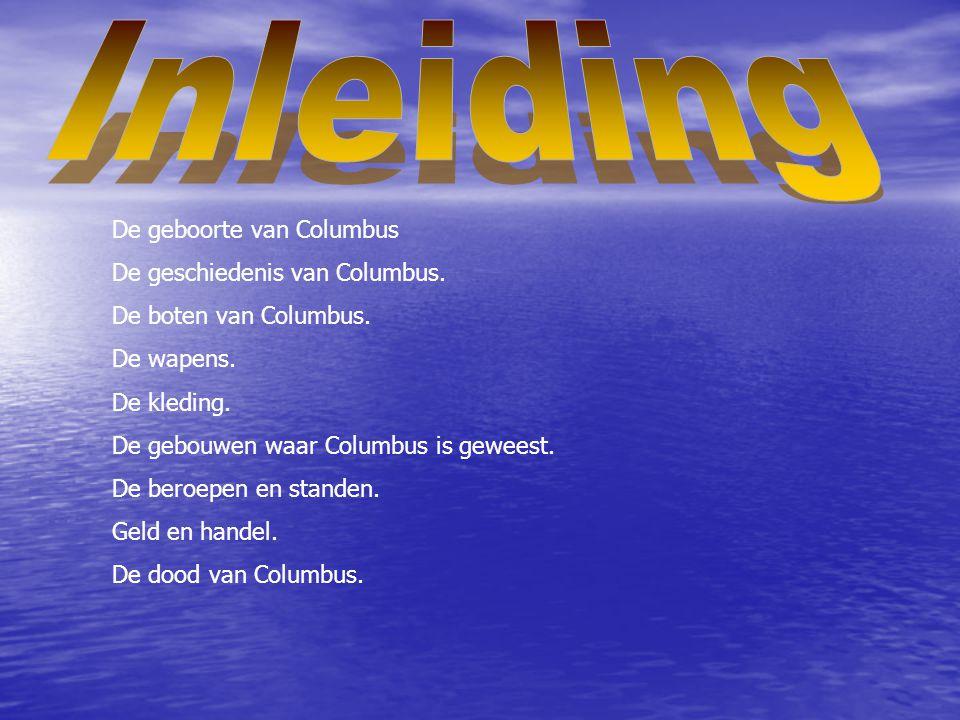 Inleiding De geboorte van Columbus De geschiedenis van Columbus.