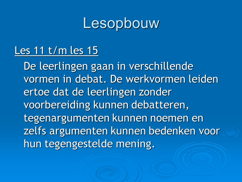 Lesopbouw Les 11 t/m les 15.