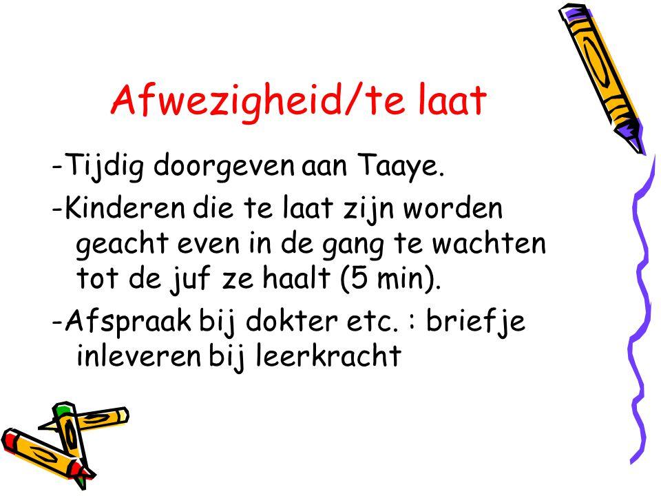 Afwezigheid/te laat -Tijdig doorgeven aan Taaye.