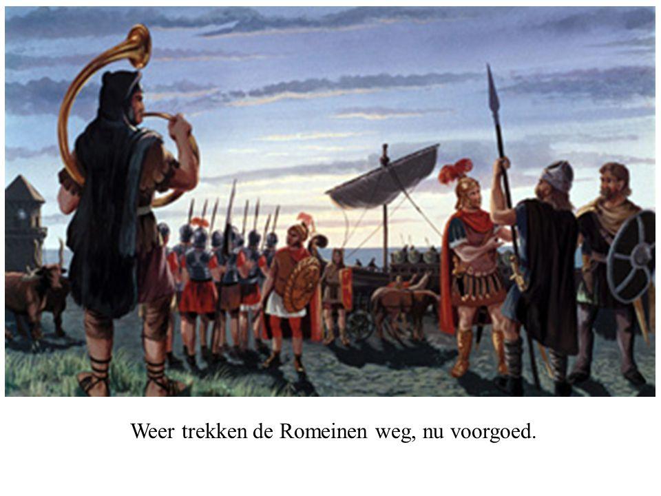 Weer trekken de Romeinen weg, nu voorgoed.