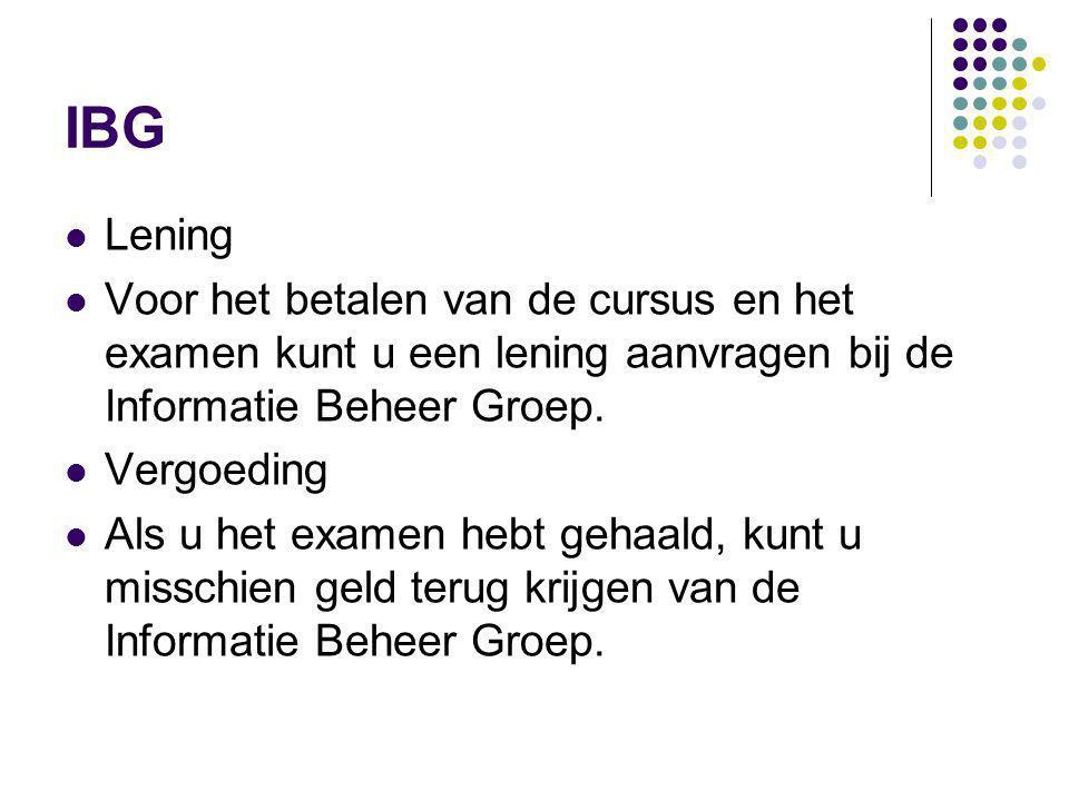 IBG Lening. Voor het betalen van de cursus en het examen kunt u een lening aanvragen bij de Informatie Beheer Groep.