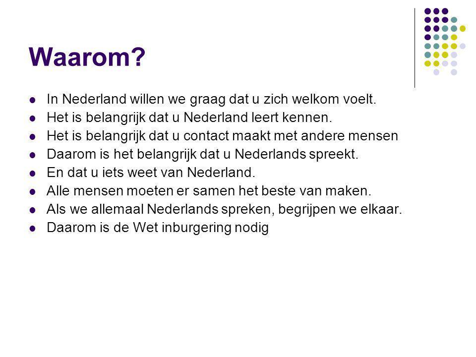 Waarom In Nederland willen we graag dat u zich welkom voelt.
