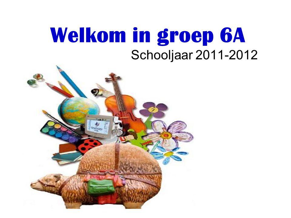 Welkom in groep 6A Schooljaar 2011-2012