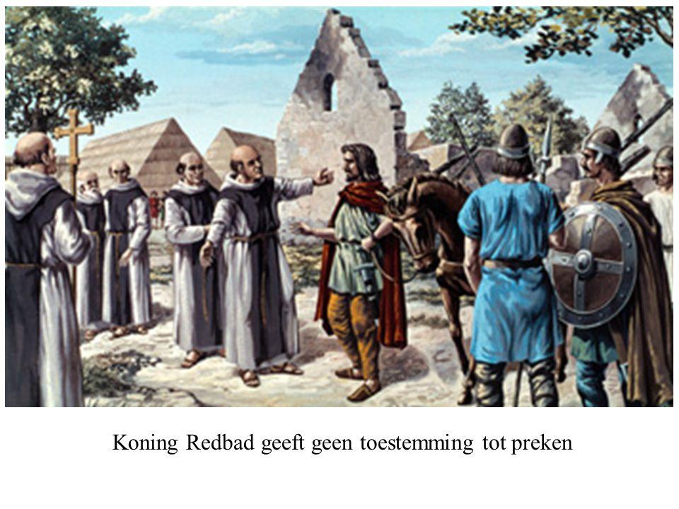 Koning Redbad geeft geen toestemming tot preken