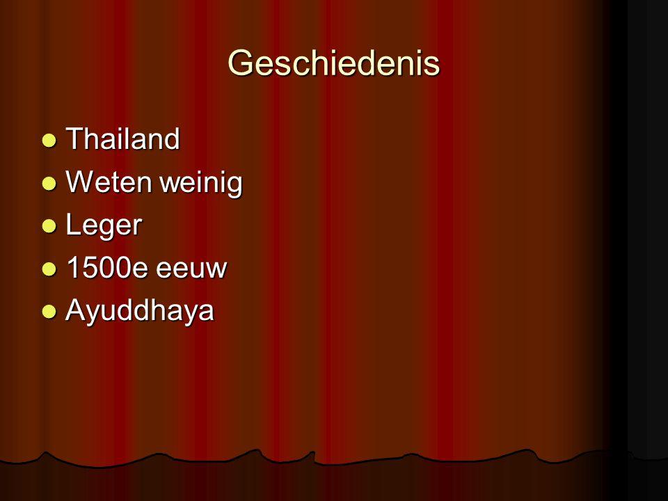 Geschiedenis Thailand Weten weinig Leger 1500e eeuw Ayuddhaya
