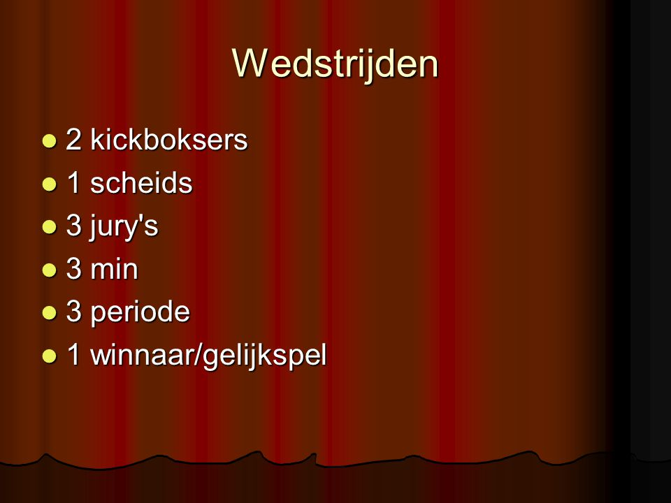 Wedstrijden 2 kickboksers 1 scheids 3 jury s 3 min 3 periode