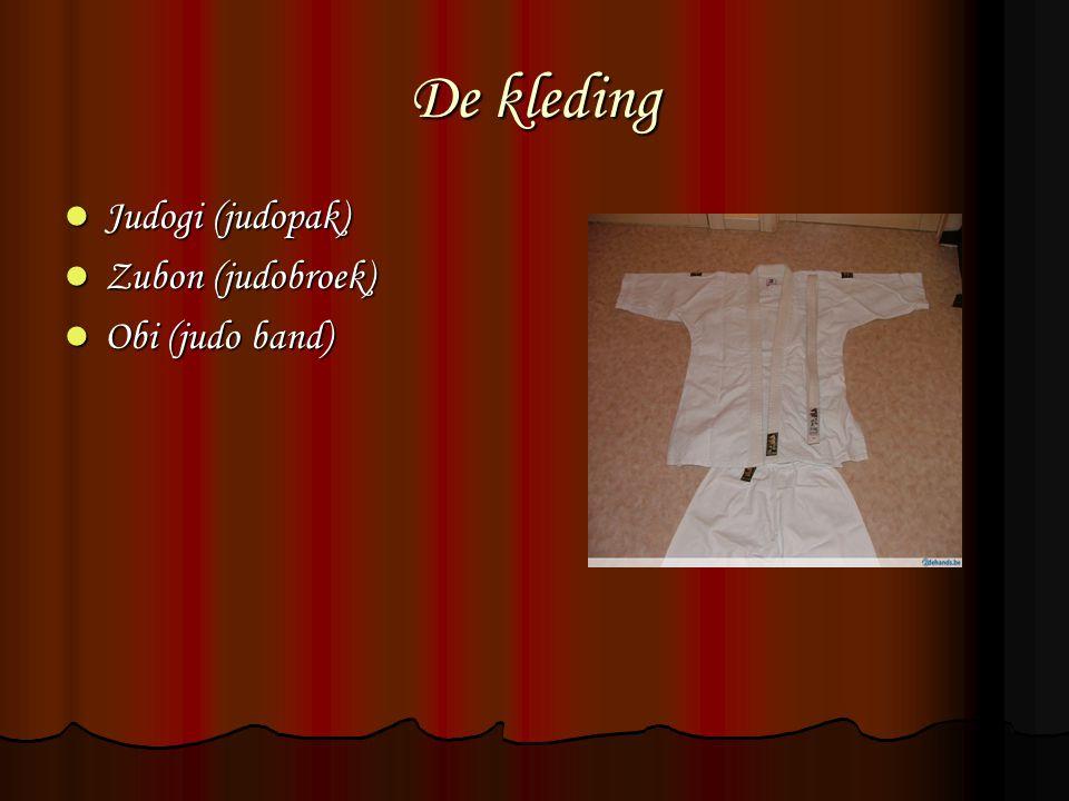 De kleding Judogi (judopak) Zubon (judobroek) Obi (judo band)