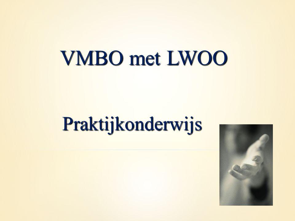 VMBO met LWOO Praktijkonderwijs