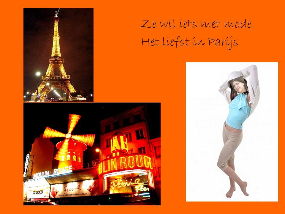 Ze wil iets met mode Het liefst in Parijs
