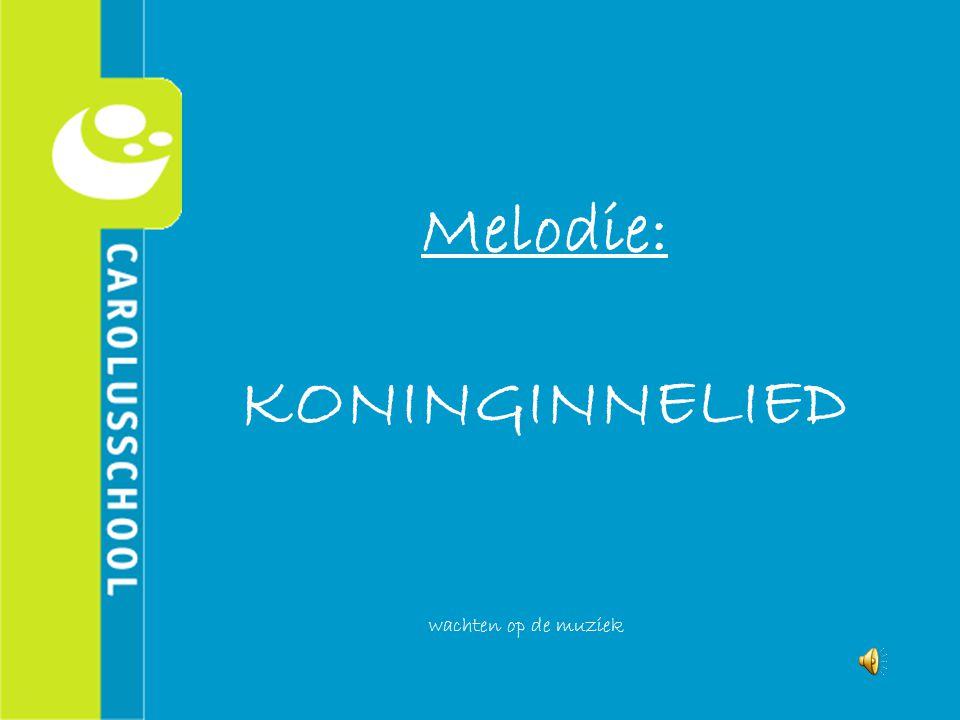 Melodie: KONINGINNELIED