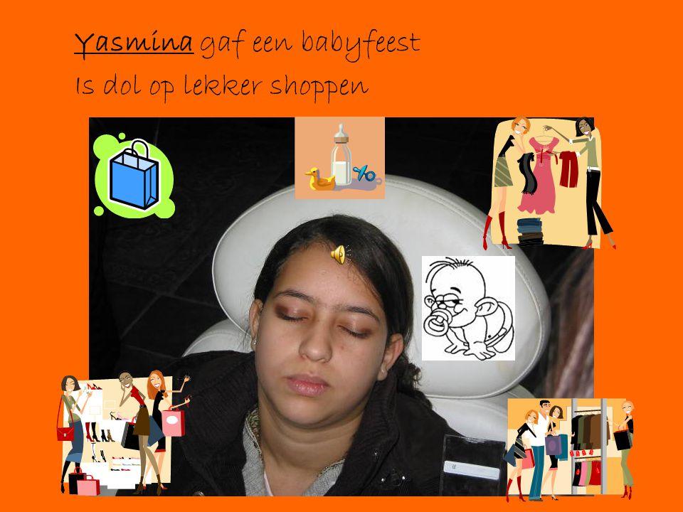 Yasmina gaf een babyfeest