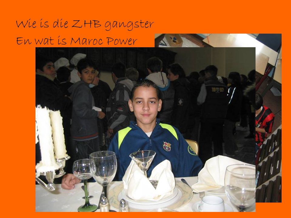 Wie is die ZHB gangster En wat is Maroc Power