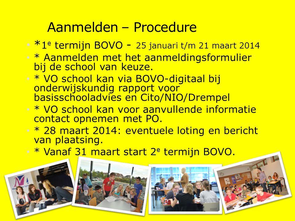Aanmelden – Procedure *1e termijn BOVO - 25 januari t/m 21 maart 2014
