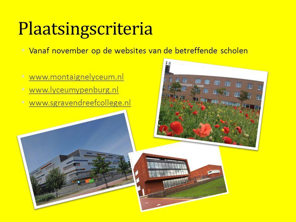 Plaatsingscriteria Vanaf november op de websites van de betreffende scholen. www.montaignelyceum.nl.