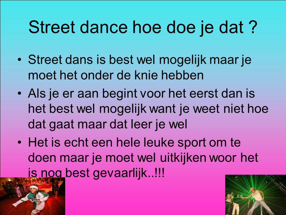 Street dance hoe doe je dat