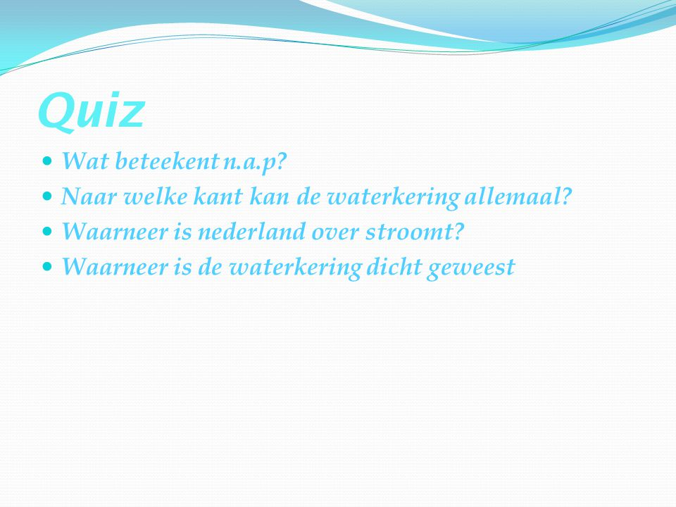Quiz Wat beteekent n.a.p Naar welke kant kan de waterkering allemaal
