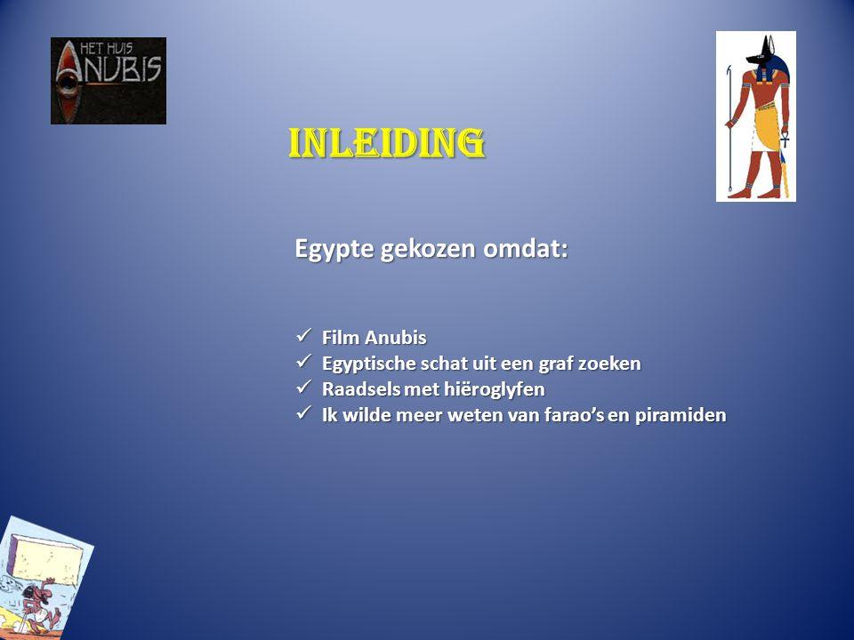 Inleiding Egypte gekozen omdat: Film Anubis