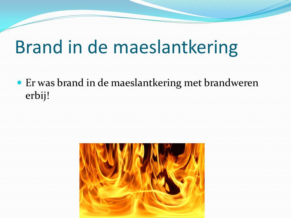 Brand in de maeslantkering