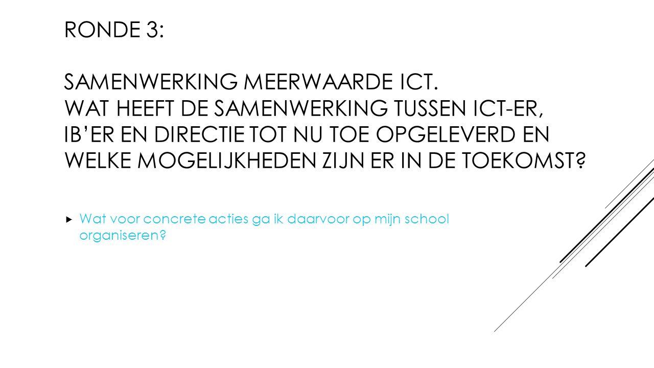 Ronde 3: Samenwerking Meerwaarde ICT