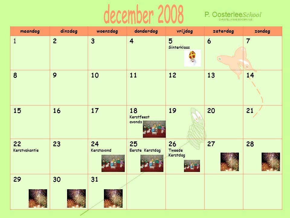 december 2008 P. OosterleeSchool 1 2 3 4 5 Sinterklaas 6 7 8 9 10 11