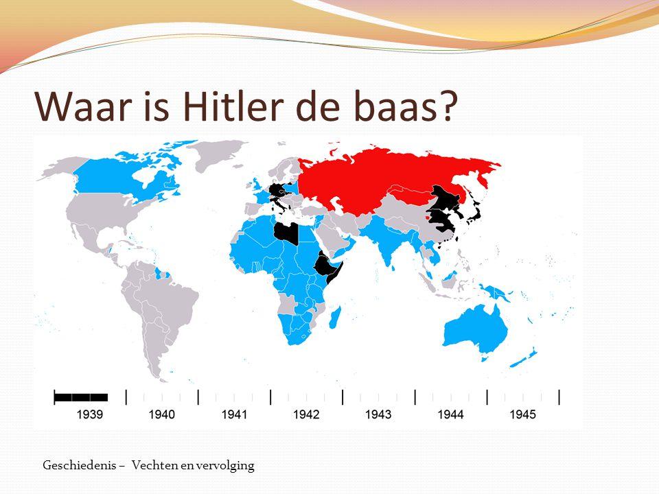 Waar is Hitler de baas Geschiedenis – Vechten en vervolging