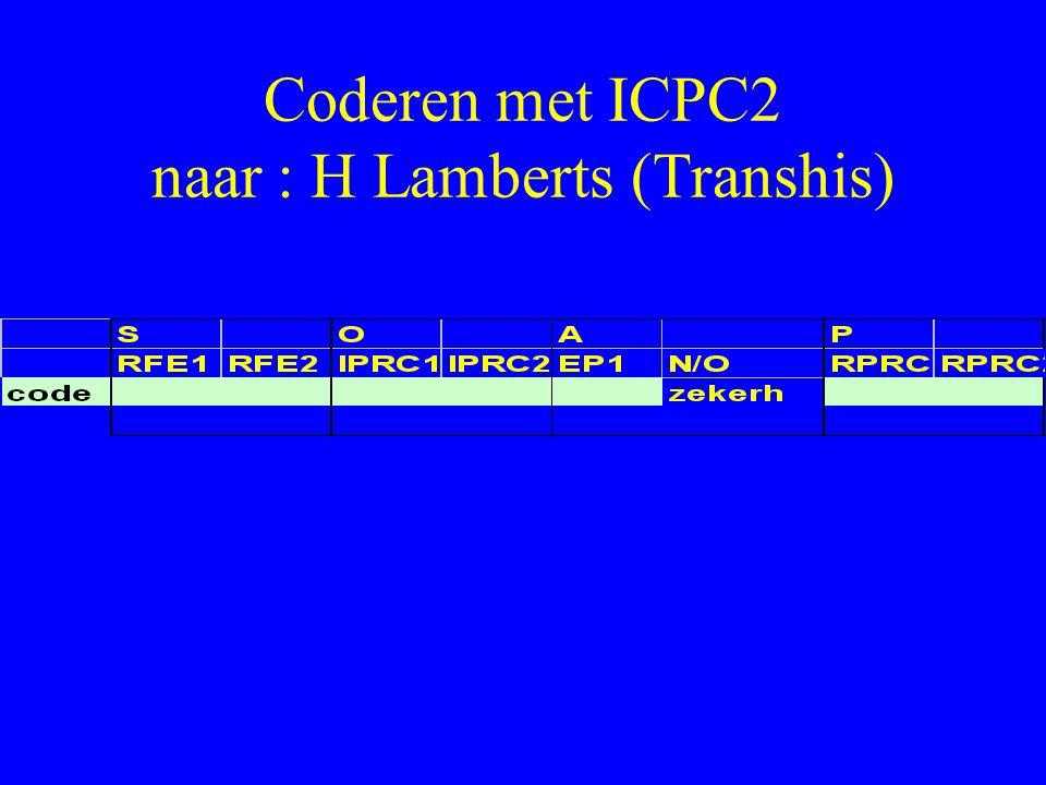 Coderen met ICPC2 naar : H Lamberts (Transhis)
