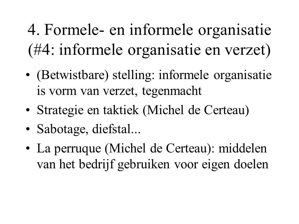 4. Formele- en informele organisatie (#4: informele organisatie en verzet)