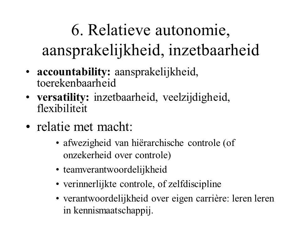 6. Relatieve autonomie, aansprakelijkheid, inzetbaarheid