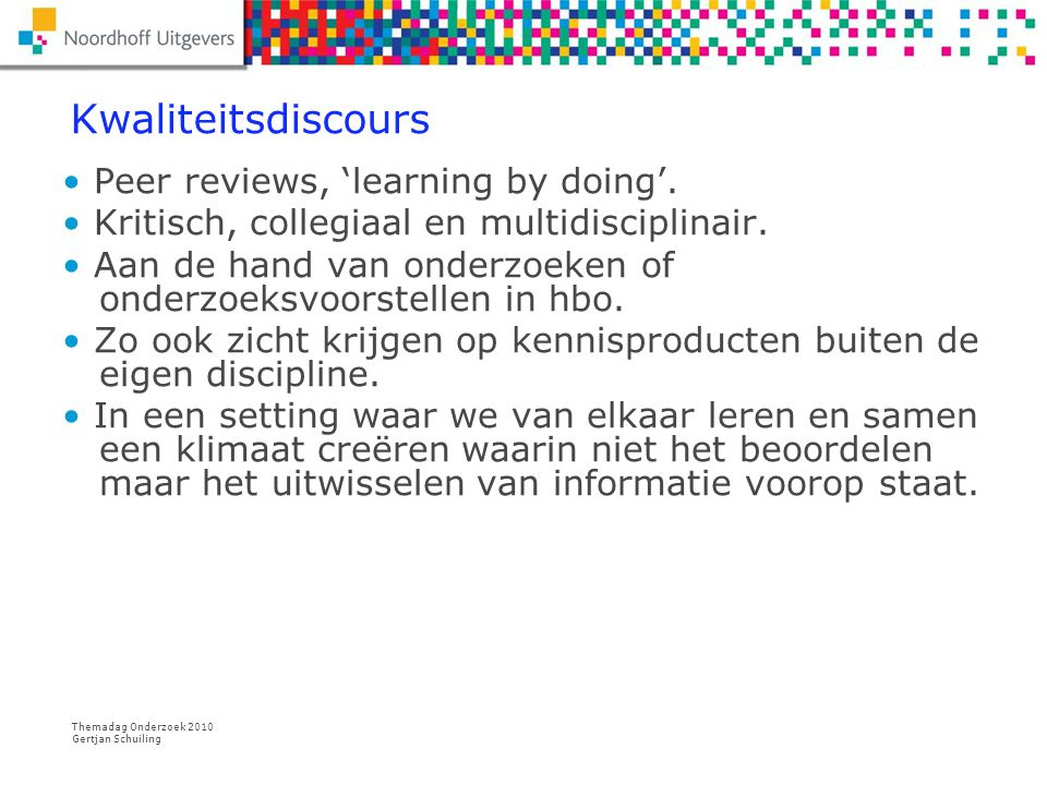 Kwaliteitsdiscours Peer reviews, 'learning by doing'.