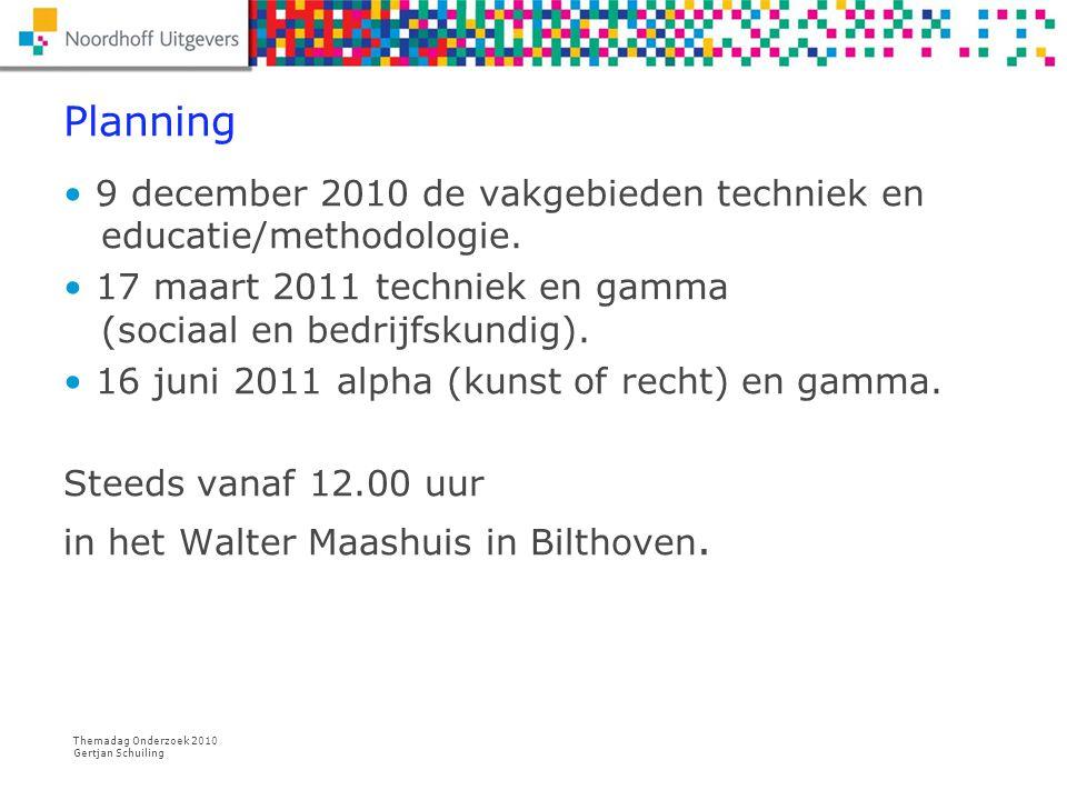 Planning 9 december 2010 de vakgebieden techniek en educatie/methodologie. 17 maart 2011 techniek en gamma (sociaal en bedrijfskundig).