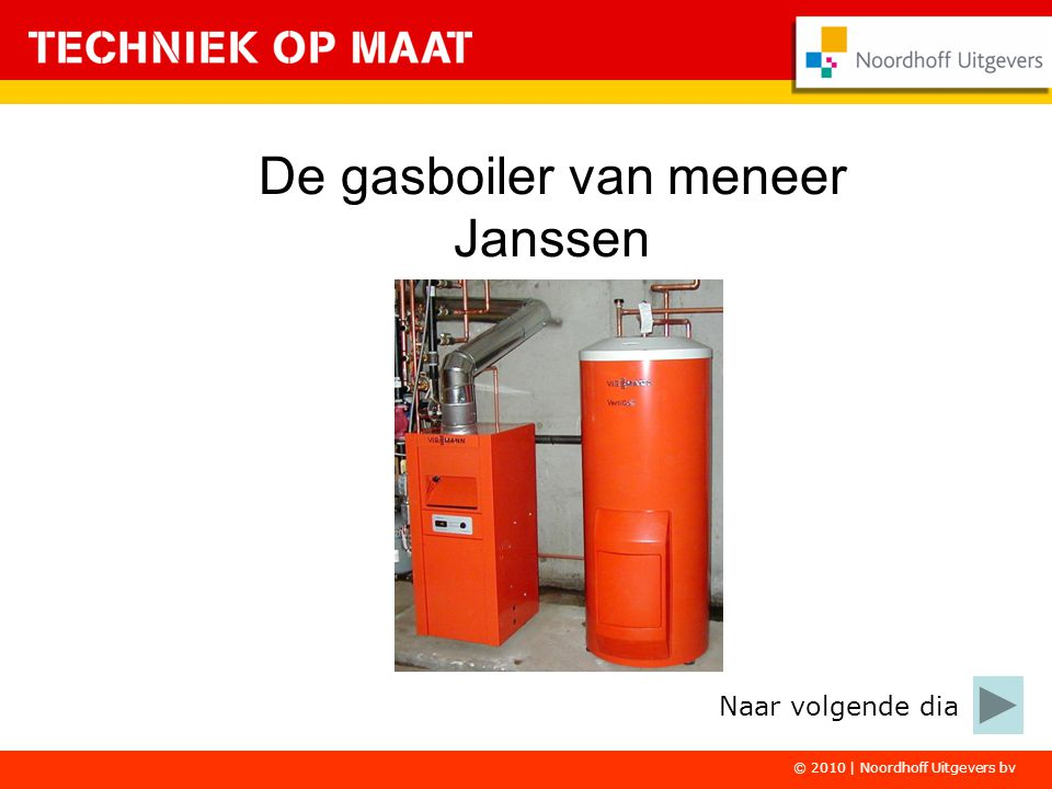 De gasboiler van meneer Janssen