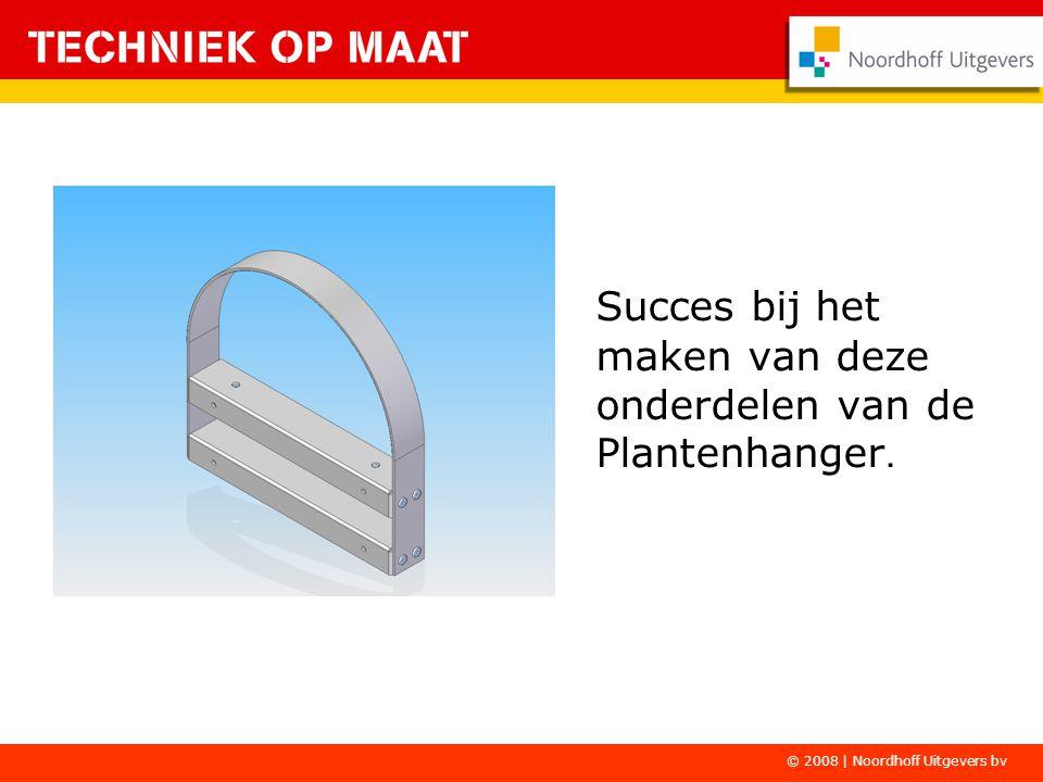 Succes bij het maken van deze onderdelen van de Plantenhanger.