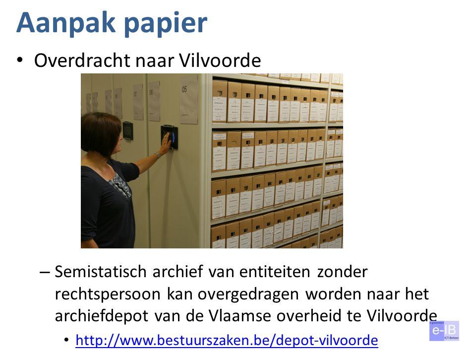 Aanpak papier Overdracht naar Vilvoorde