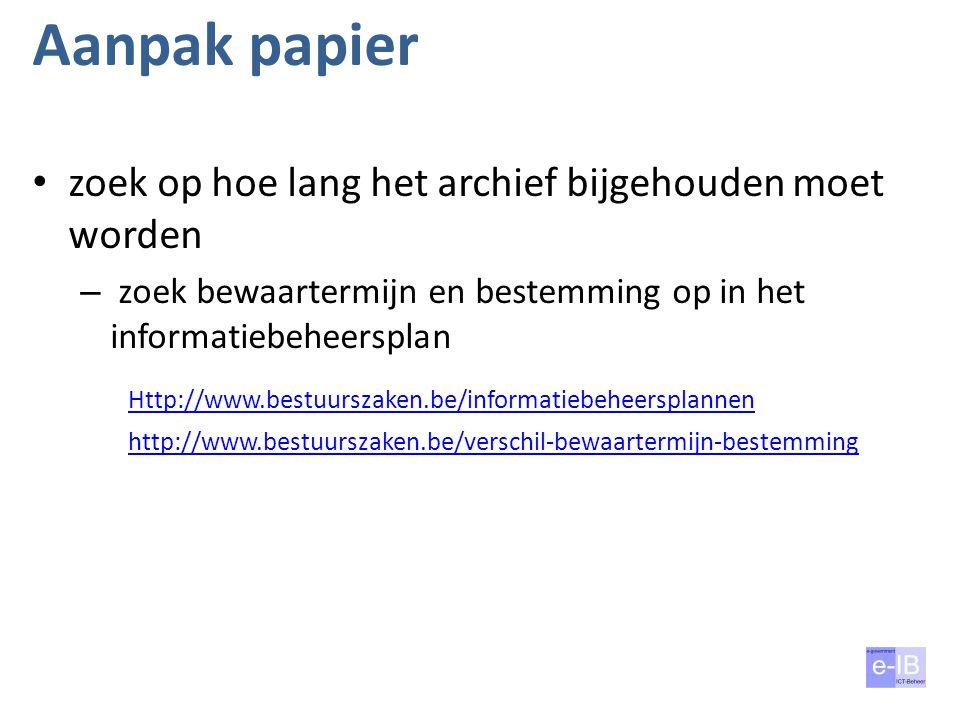 Aanpak papier zoek op hoe lang het archief bijgehouden moet worden