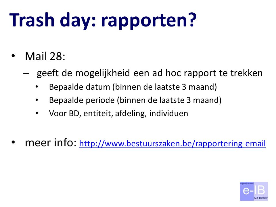 Trash day: rapporten Mail 28: