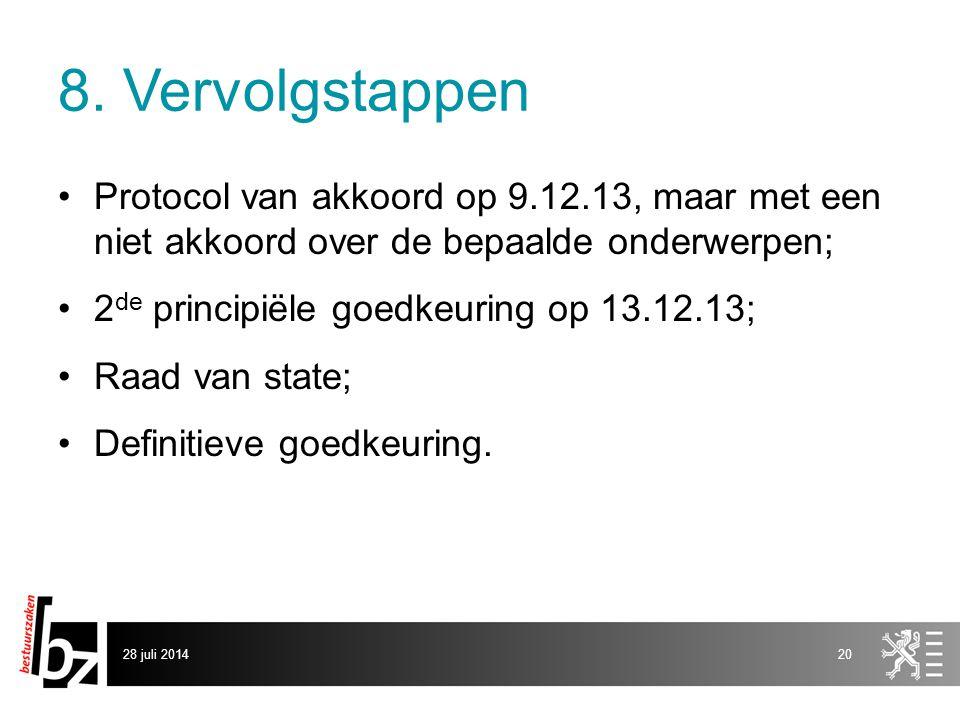8. Vervolgstappen Protocol van akkoord op 9.12.13, maar met een niet akkoord over de bepaalde onderwerpen;