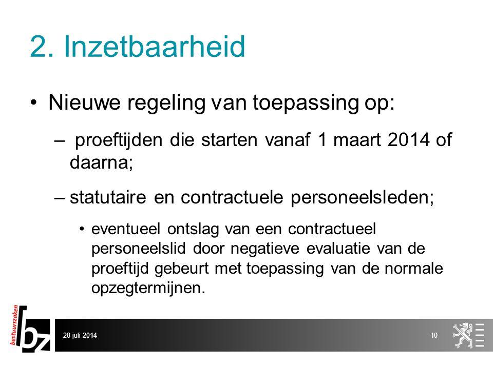 2. Inzetbaarheid Nieuwe regeling van toepassing op: