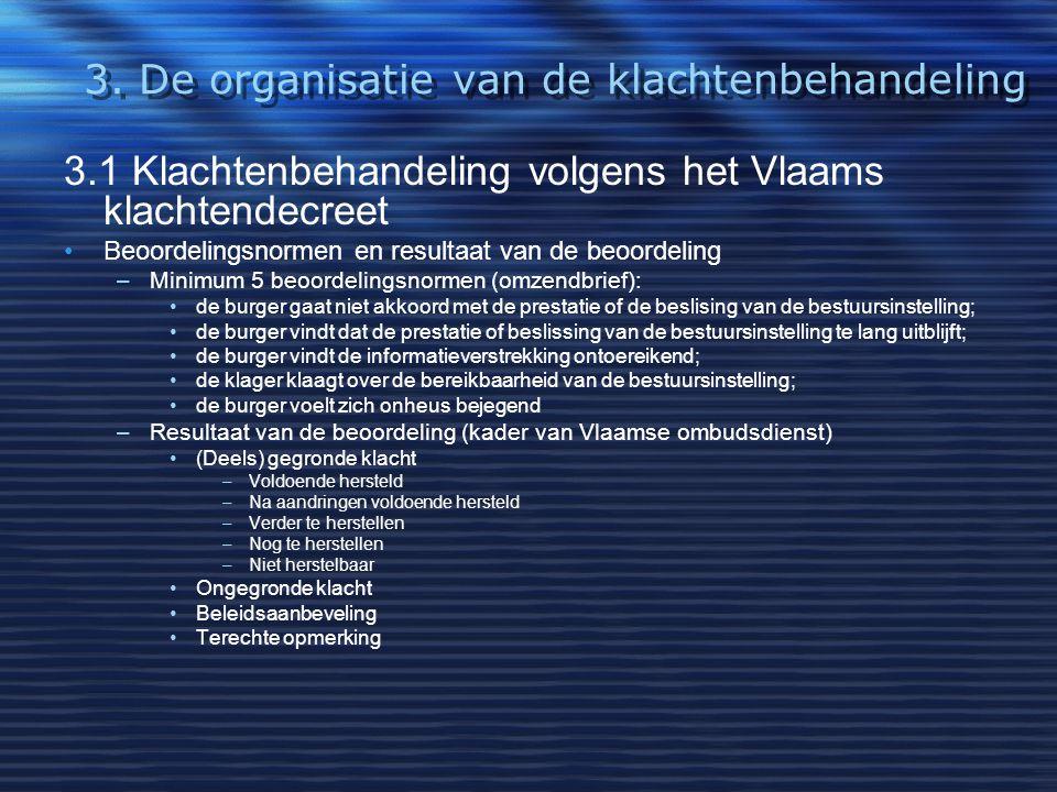 3. De organisatie van de klachtenbehandeling