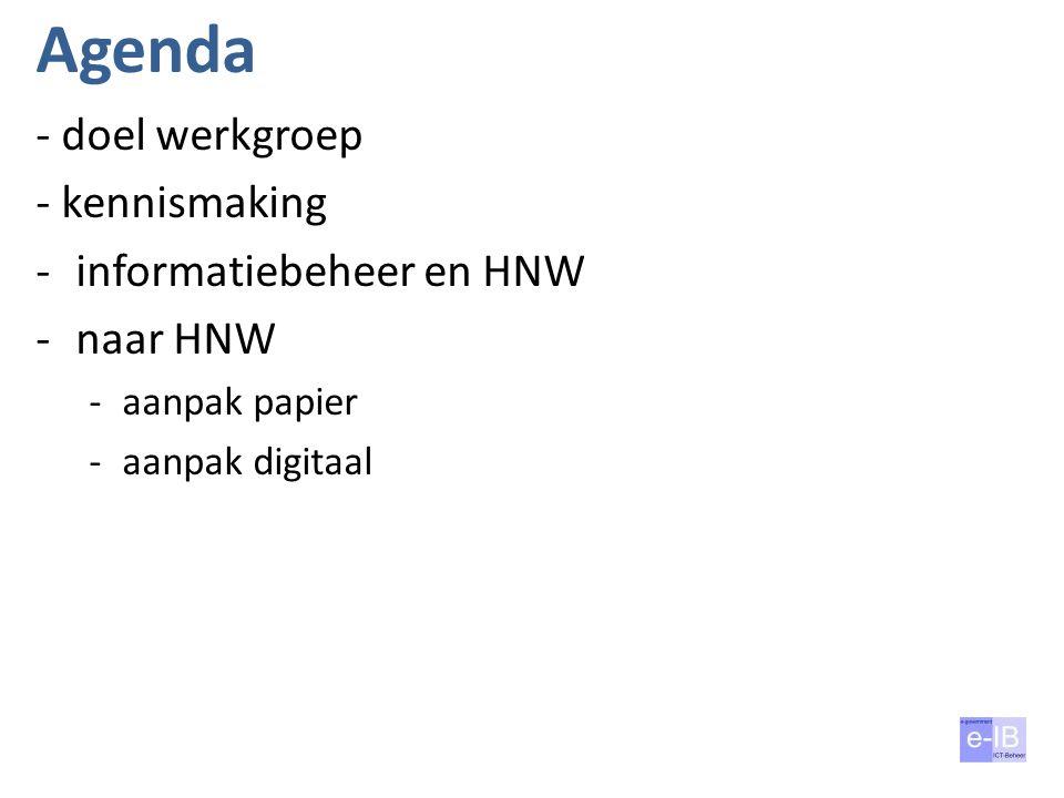 Agenda - doel werkgroep - kennismaking informatiebeheer en HNW