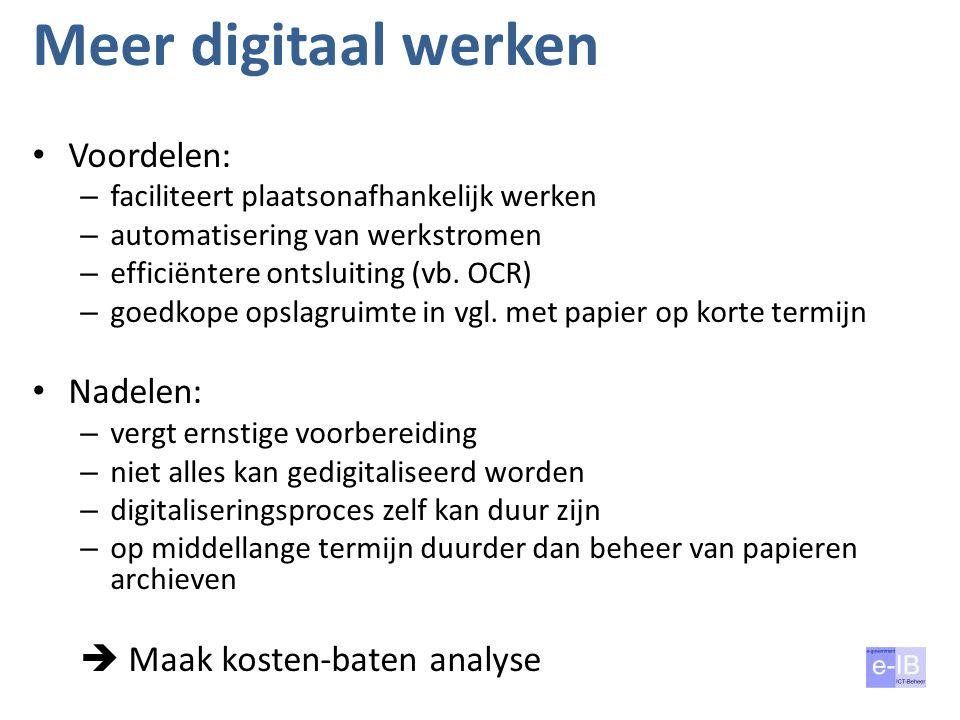 Meer digitaal werken Voordelen: Nadelen:  Maak kosten-baten analyse