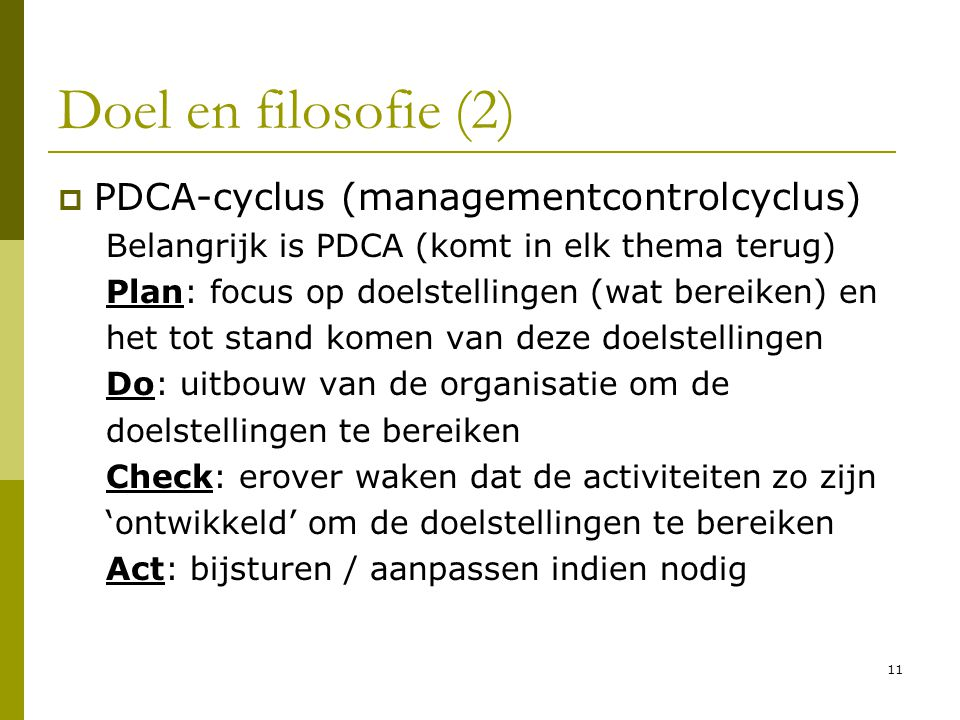 Doel en filosofie (2) PDCA-cyclus (managementcontrolcyclus)