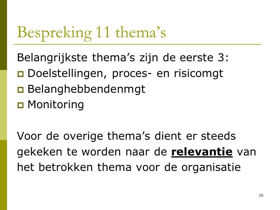 Bespreking 11 thema's Belangrijkste thema's zijn de eerste 3: