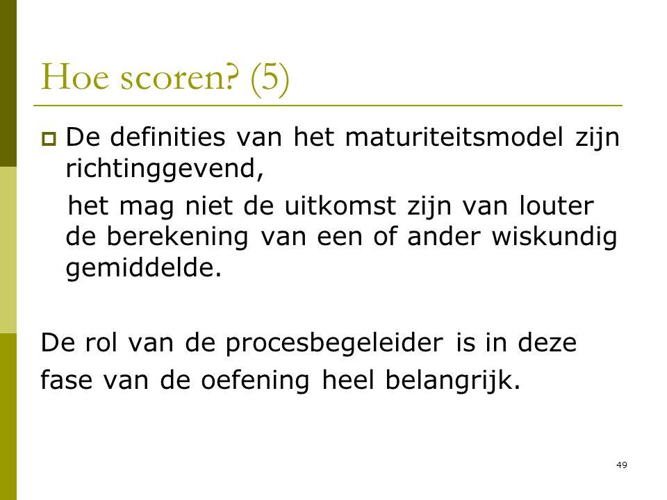 Hoe scoren (5) De definities van het maturiteitsmodel zijn richtinggevend,