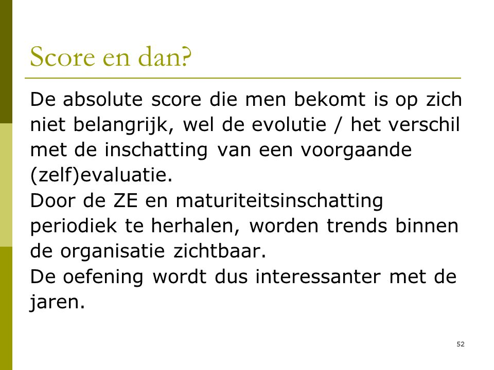 Score en dan De absolute score die men bekomt is op zich