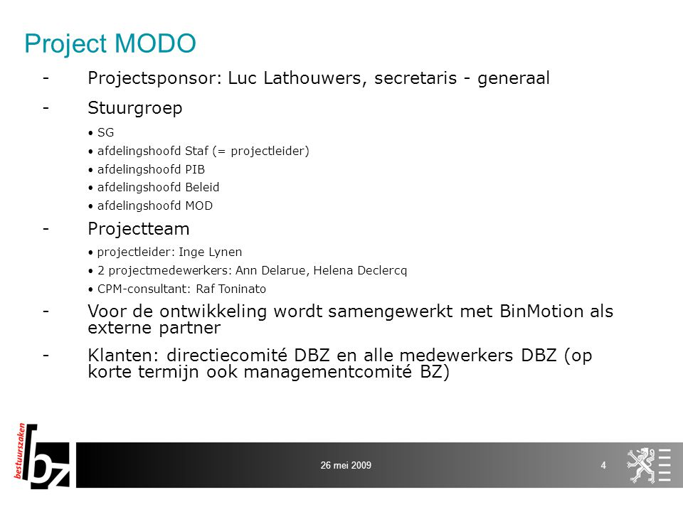 Project MODO Projectsponsor: Luc Lathouwers, secretaris - generaal