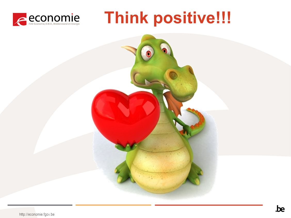 Think positive!!! http://economie.fgov.be