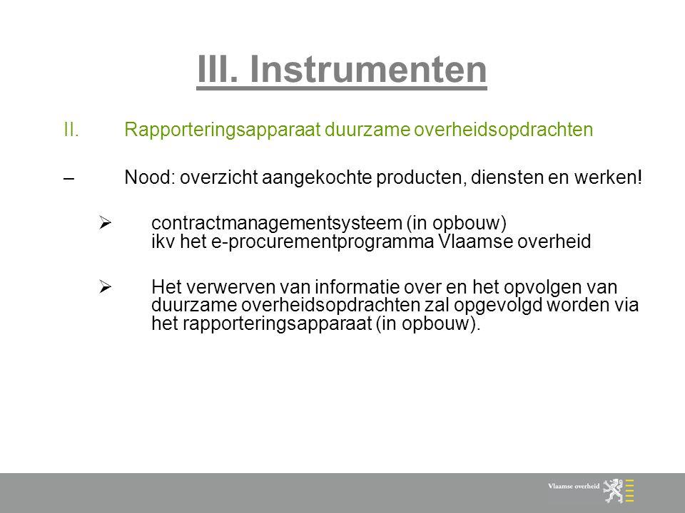 III. Instrumenten Rapporteringsapparaat duurzame overheidsopdrachten